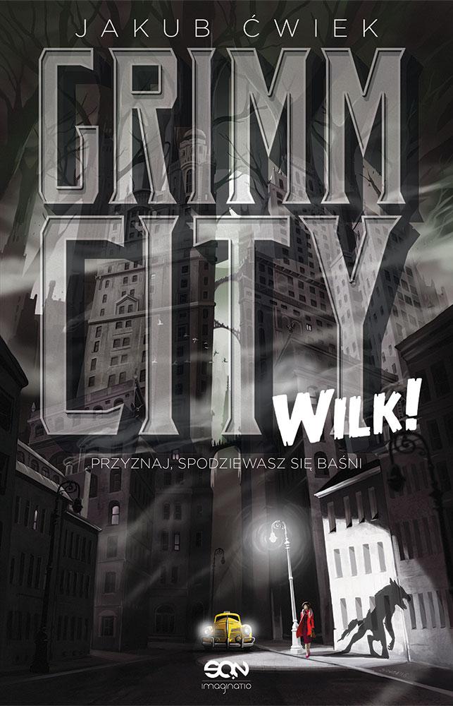 Grimm City Wilk! - baśń kryminalna?