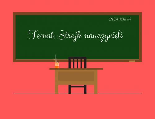 Bodajbyś cudze dzieci uczył – Strajk nauczycieli