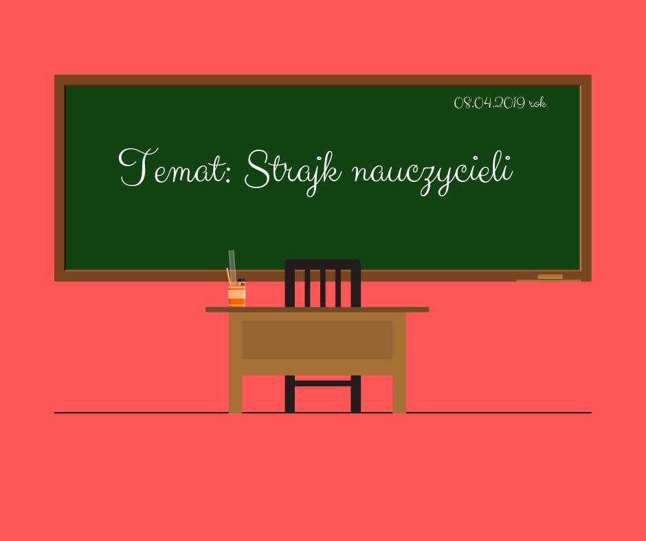 Bodajbyś cudze dzieci uczył - Strajk nauczycieli